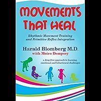Movements that Heal: Rhythmic Movement Training and Primitive Reflex Integration