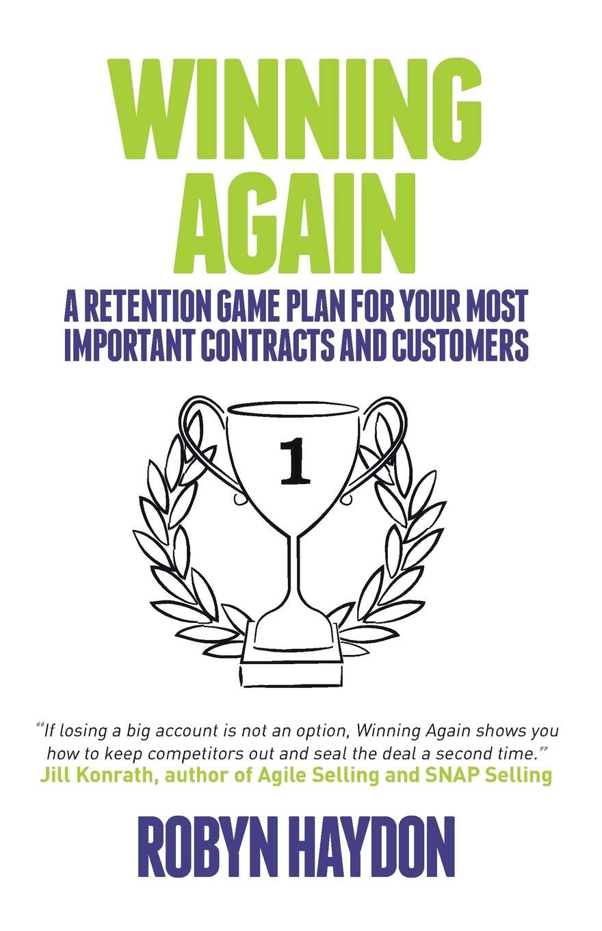 Winning Again: A retention game plan for your most important contracts and customers