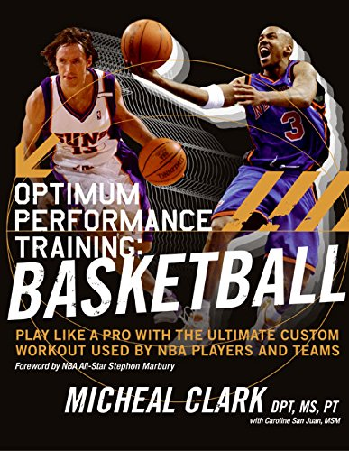 Optimum Performance Training: Basketball: Play Like a Pro with the Ultimate Custom Workout Used by NBA Players and Teams