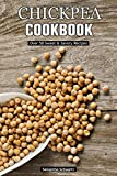 Chickpea Cookbook: Over 50 Sweet & Savory Recipes