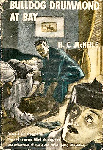 Bulldog Drummond At Bay The Works Of H C Mcneile Sapper Book 10