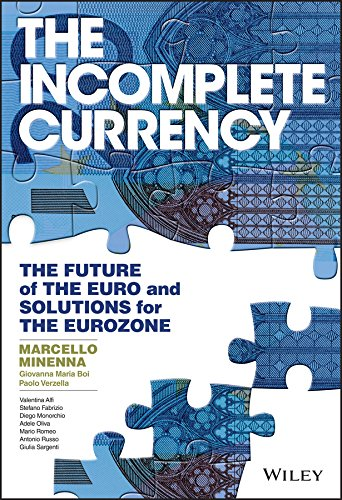 - The Incomplete Currency: The Future of the Euro and Solutions for the Eurozone (Wiley Finance)