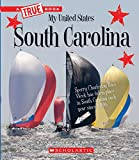 #10: South Carolina (True Books: My United States)