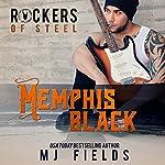 Memphis Black: The Rockers of Steel | MJ Fields