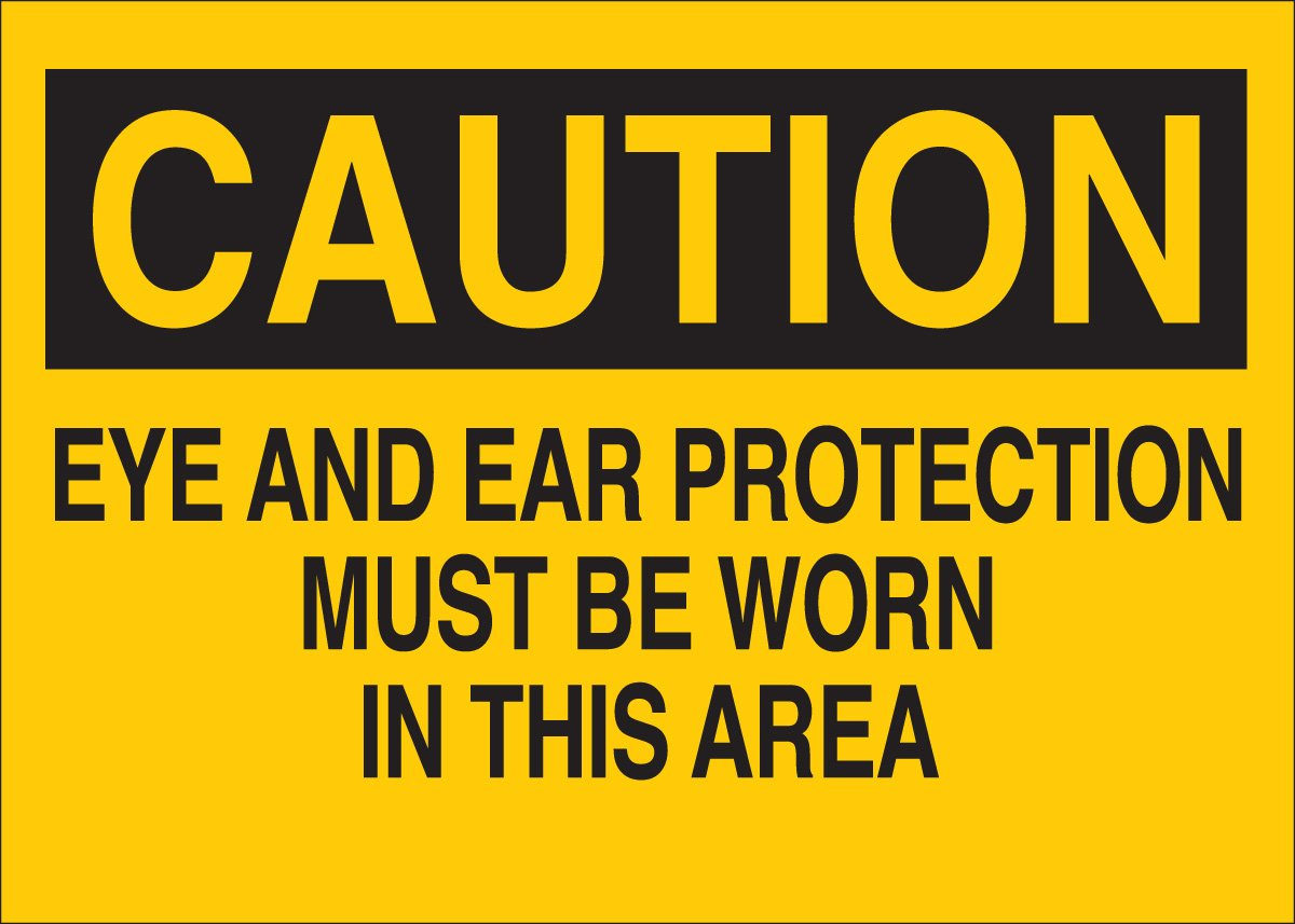 7 X 10 Legend Eye And Ear Protection Must Be Worn In This Area 7 X 10 Legend Eye And Ear Protection Must Be Worn In This Area Brady 88547 Self Sticking Polyester Protective Wear Sign