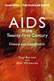 img - for AIDS in the Twenty-First Century: Disease and Globalization Fully Revised and Updated Edition by Alan Whiteside (2006-04-13) book / textbook / text book