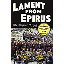 Lament from Epirus: An Odyssey into Europe's Oldest Surviving Folk Music