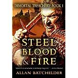 Steel, Blood & Fire (Immortal Treachery Book 1)