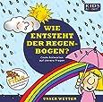 CD WISSEN Junior - KIDS Academy - Wie entsteht der Regenbogen? Coole Antworten auf clevere Fragen: Unser Wetter, 1 CD