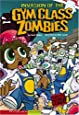 Invasion of the Gym Class Zombies: School Zombies (Graphic Sparks)