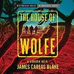 House of Wolfe: A Border Noir | James Blake