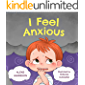 I Feel Anxious: Children's Picture Book About Overcoming Anxiety For Kids 4 8 (Emotions & Feelings book for preschool)