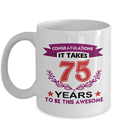 Congratulations It Takes 75 Years To Be This Awesome