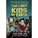 The Last Kids on Earth Audiobook by Max Brallier Narrated by Robbie Daymond