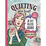 Quieting Your Heart: 30-Day Prayer Journal – Love Edition
