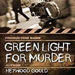 Green Light for Murder | Heywood Gould