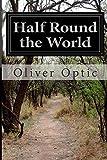 Half Round the World, Oliver Optic, 1500132969