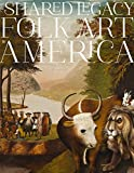 img - for A Shared Legacy: Folk Art in America book / textbook / text book