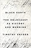 Image of Black Earth: The Holocaust as History and Warning