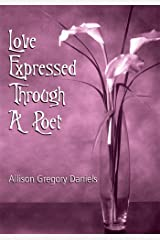 Love Expressed Through a Poet Kindle Edition