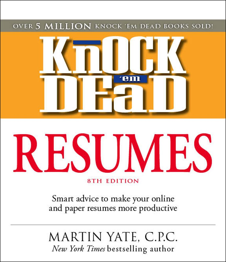 Knock \'em Dead Resumes: Features the Latest Information on: Online ...