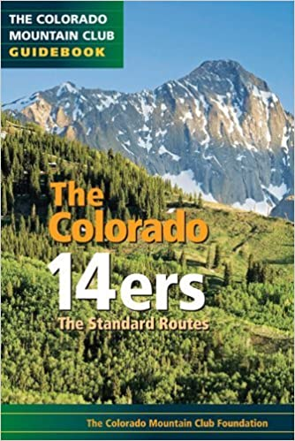 Colorado 14ers: The Standard Routes (Colorado Mountain Club Guidebooks) by Edited (2010-05-15)