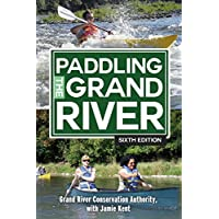 Paddling the Grand River: A trip-planning guide to Ontario's historic Grand River