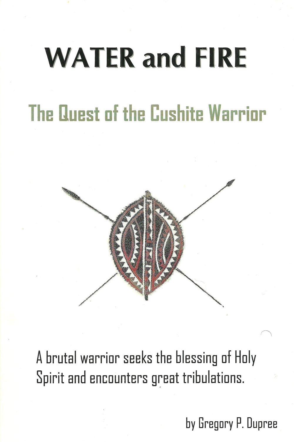 Download Water and Fire: The Quest of the Cushite Warrior PDF