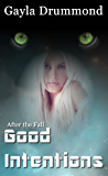 Good Intentions (After the Fall Book 4)