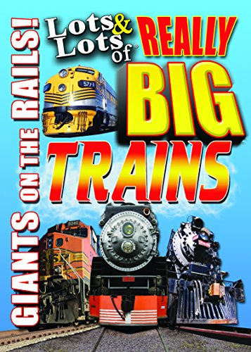 Lots & Lots of Really Big Trains - Giants On The Rails ()
