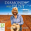 Diamonds and Dust: The Story of a Million-Acre Cattle Queen Audiobook by Sheryl McCorry Narrated by Catherine Milte