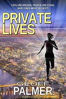 Private Lives: A new case for British private investigators Jane Child & Matt Healy. (Bluebelle Investigations Book 2) by [Palmer, Geoff]