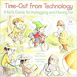 Time-Out from Technology-A Kid's Guide to Unplugging and Having Fun (Elf-Help Books for Kids) by Molly Wigand (2015-01-23)
