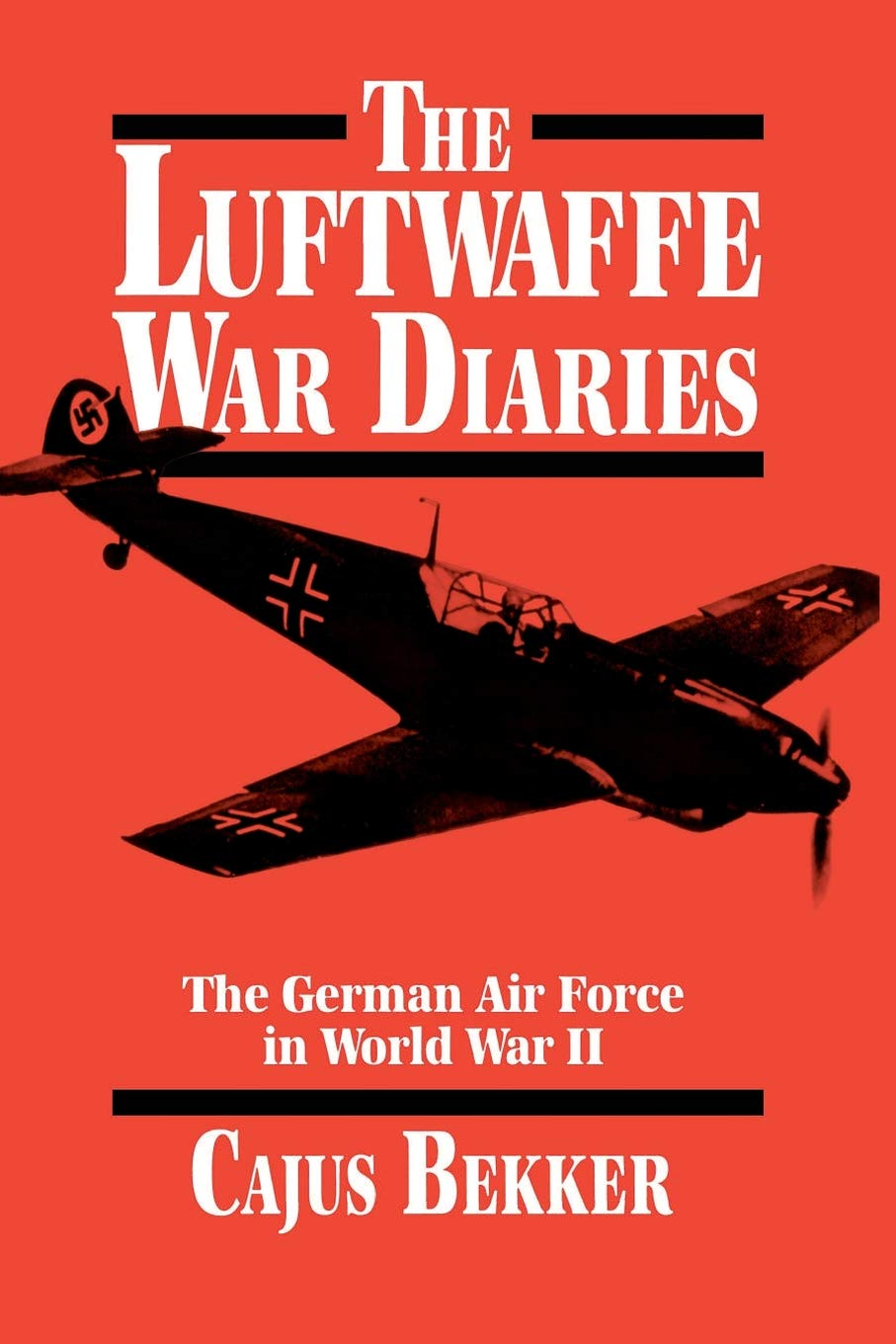 The Rise and Fall of the German Air Force (RAF at War)