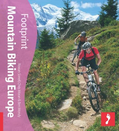 Mountain Biking Europe Footprint Activity & Lifestyle Guide (Footprint Mountain Biking Europe: Tread Your Own Path)