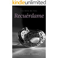 Recuérdame (You make me feel nº 2)