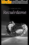 Recuérdame (You make me feel nº 2) (Spanish Edition)
