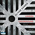 London Underground (Detective Nick Belsey 2) Audiobook by Oliver Harris Narrated by Mark Bremer