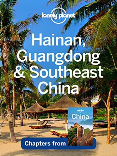Lonely Planet Hainan, Guangdong & Southeast China (Travel Guide Chapter)