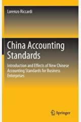 China Accounting Standards: Introduction and Effects of New Chinese Accounting Standards for Business Enterprises Hardcover