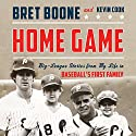 Home Game: Three Generations of Big-League Stories from Baseball's First Family Audiobook by Bret Boone, Kevin Cook Narrated by Bret Boone