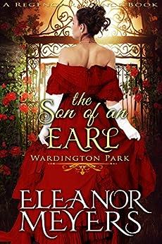The Son of An Earl (Wardington Park) (A Regency Romance Book) by [Meyers, Eleanor]