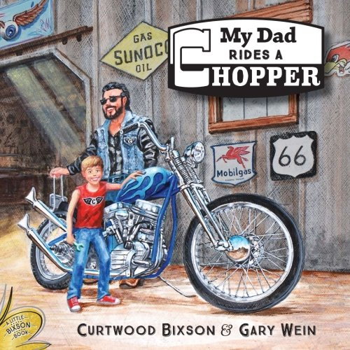 My Dad rides a Chopper (Little Bixson Book) (Volume 1)