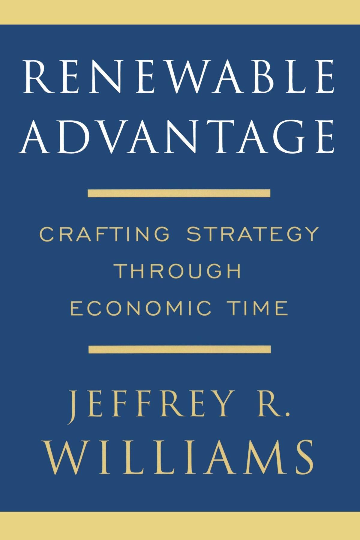 Renewable Advantage: Crafting Strategy Through Economic Time ...