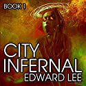 City Infernal Audiobook by Edward Lee Narrated by Michael T. Bradley