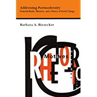 Addressing Postmodernity: Kenneth Burke, Rhetoric, and a Theory of Social Change (Studies Rhetoric & Communicati)