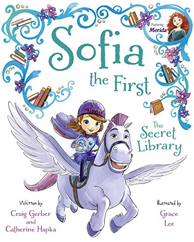 Sofia the First The Secret Library: Purchase Includes Disney eBook! (Sofia The First One Of The Princes)