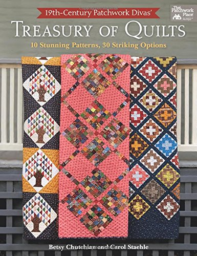 19th-Century Patchwork Divas' Treasury of Quilts: 10 Stunning Patterns, 30 Striking (19th Century Patterns)