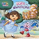 Dora in Wonderland (Dora the Explorer), Mary Tillworth, 0385371195