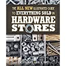 The All New Illustrated Guide to Everything Sold in Hardware Stores: